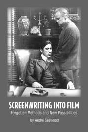 Screenwriting Into Film by Andr Seewood image