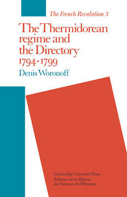 The Thermidorean Regime and the Directory 1794-1799 by Denis Woronoff