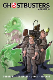 Ghostbusters Volume 6 Trains, Brains, And Ghostly Remains by Erik Burnham