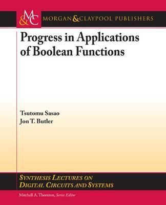 Progress in Applications of Boolean Functions by Tsutomu Sasao image