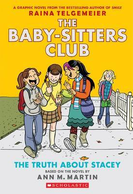 Baby-Sitters Club Graphix #2: The Truth About Stacey by Martin Ann M