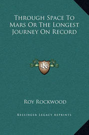 Through Space to Mars or the Longest Journey on Record by Roy Rockwood, pse image