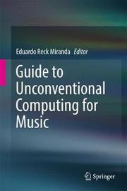 Guide to Unconventional Computing for Music image
