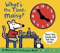 What's the Time, Maisy? by Lucy Cousins