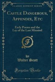 Castle Dangerous, Appendix, Etc by Walter Scott