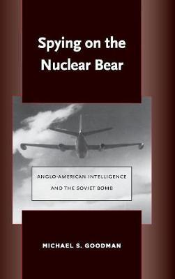 Spying on the Nuclear Bear by Michael S. Goodman