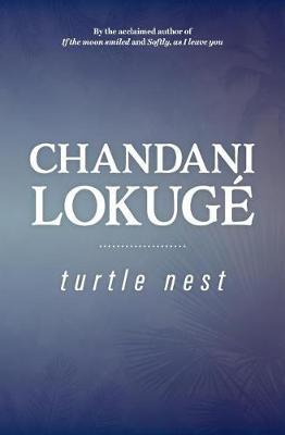 Turtle Nest by Chandani Lokuge