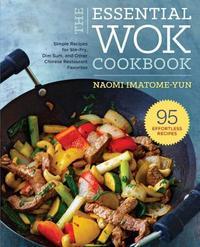 The Essential Wok Cookbook by Naomi Imatome-Yun