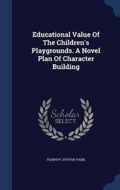 Educational Value of the Children's Playgrounds. a Novel Plan of Character Building by Tsanoff Stoyan Vasil image