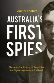 Australia's First Spies by John Fahey