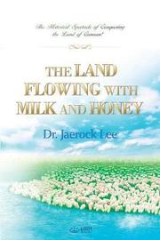 The Land Flowing with Milk and Honey by Jaerock Lee