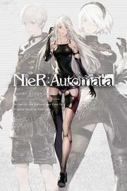 NieR:Automata: Short Story Long by Jun Eishima