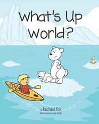 What's Up World? by Lee Smith