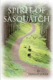 Spirit of Sasquatch by Ernest Solar