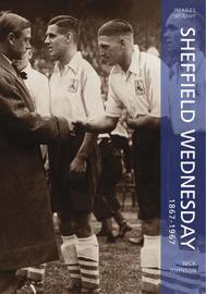 Sheffield Wednesday 1867-1967 by Nick Johnson image