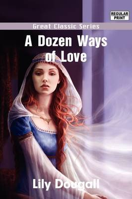 A Dozen Ways of Love by Lily Dougall image