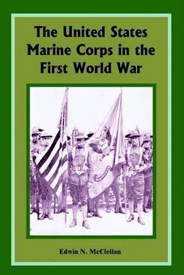 United States Marine Corps in the First World War by Edwin N. McClellan