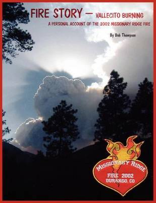 Fire Story - Vellecito Burning by Bob Thompson