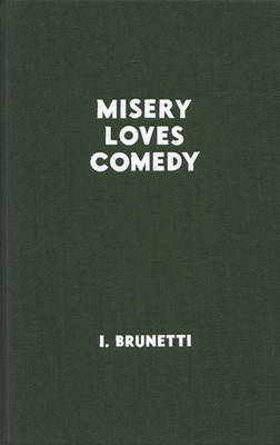 Misery Loves Comedy by Ivan Brunetti