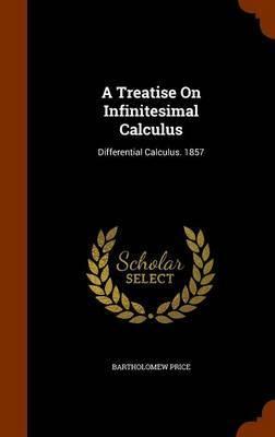 A Treatise on Infinitesimal Calculus by Bartholomew Price image