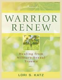 Warrior Renew by Lori S Katz