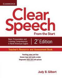 Clear Speech from the Start Teacher's Resource and Assessment Book by Judy B. Gilbert