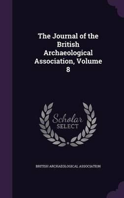The Journal of the British Archaeological Association, Volume 8 image
