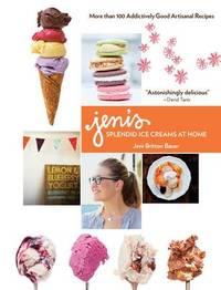 Jeni's Splendid Ice Creams at Home by Jeni Britton Bauer