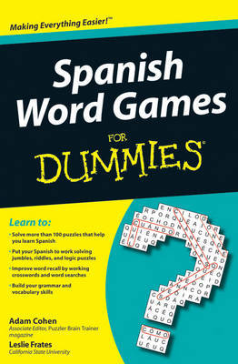 Spanish Word Games For Dummies by Adam Cohen