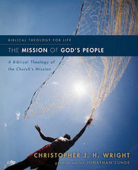 The Mission of God's People by Christopher J.H. Wright