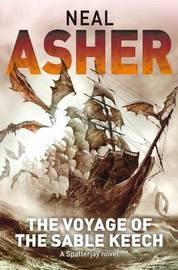 The Voyage of the Sable Keech (The Polity: Spatterjay #2) by Neal Asher