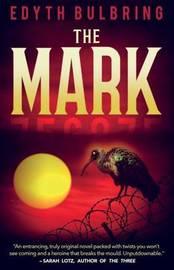 The Mark by Edyth Bulbring