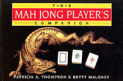 Mah Jong Player's Companion by Patricia Thompson