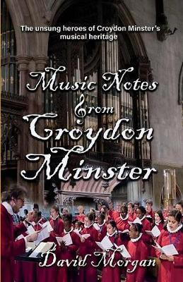 Music Notes from Croydon Minster by David Morgan image
