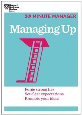 Managing Up (HBR 20-Minute Manager Series) by Harvard Business Review image