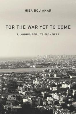 For the War Yet to Come by Hiba Bou Akar