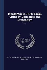 Metaphysic in Three Books, Ontology, Cosmology and Psychology; by Hermann Lotze