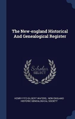 The New-England Historical and Genealogical Register by Henry Fitz-Gilbert Waters image