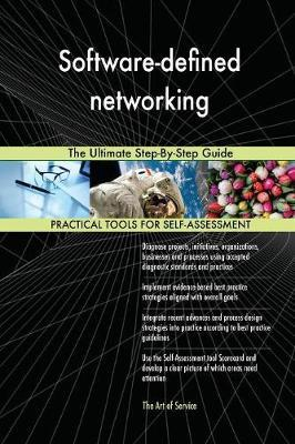 Software-Defined Networking the Ultimate Step-By-Step Guide by Gerardus Blokdyk image