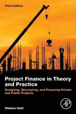 Project Finance in Theory and Practice by Stefano Gatti image
