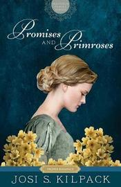 Promises and Primroses by Josi S Kilpack