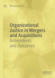 Organizational Justice in Mergers and Acquisitions by Nicholas Jackson