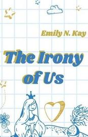 The Irony of Us by Emily N Kay image