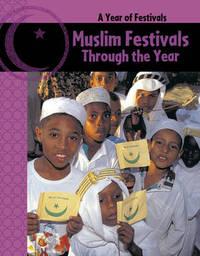 Muslim Festivals Through the Year by Anita Ganeri image