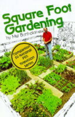 Square Foot Gardening: A New Way to Garden in Less Space with Less Work by Mel Bartholomew image