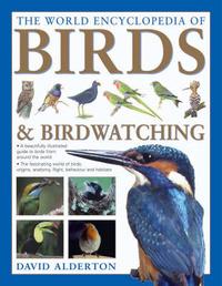 World Encyclopedia of Birds and Birdwatching by David Alderton