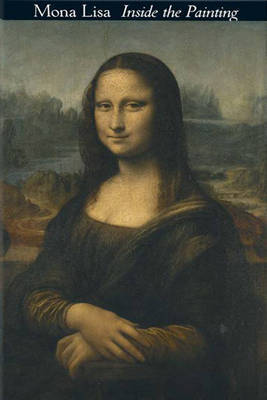 """Mona Lisa"": Inside the Painting by Jean-Pierre Mohen"
