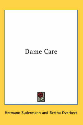 Dame Care by Hermann Sudermann