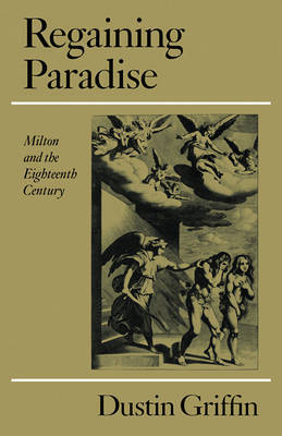 Regaining Paradise by Dustin H. Griffin