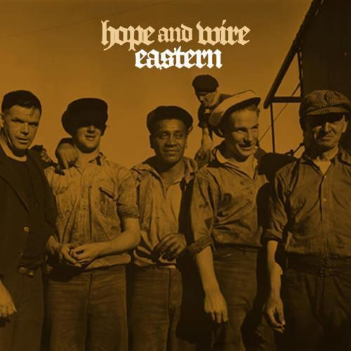 Hope and Wire (2CD) by The Eastern